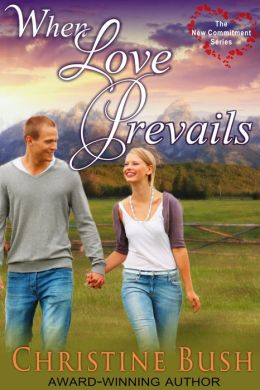 When Love Prevails (The New Commitment Series, Book 2)