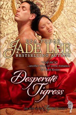 Desperate Tigress (The Way of The Tigress, Book 3 )