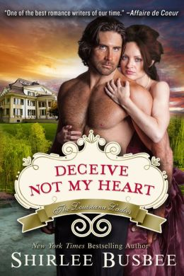Deceive Not My Heart (The Louisiana Ladies Series, Book 1)