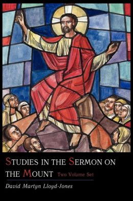 Studies In The Sermon On The Mount [Two Volume Set