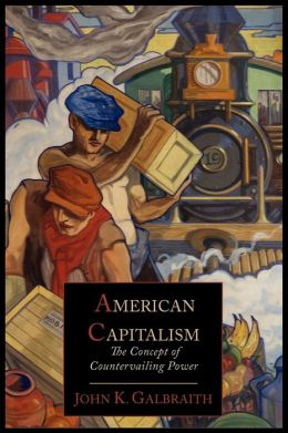 American Capitalism; The Concept of Countervailing Power