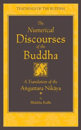 The Numerical Discourses of the Buddha: A Complete Translation of the Anguttara Nikaya