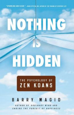 Nothing Is Hidden: The Psychology of Zen Koans