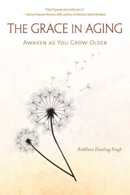 The Grace in Aging: Awaken as You Grow Older