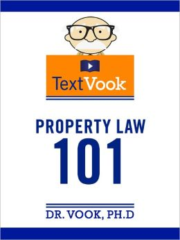 Property Law 101: The TextVook
