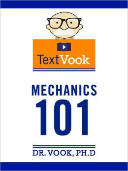 Mechanics 101: The TextVook