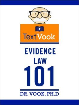 Evidence Law 101: The TextVook