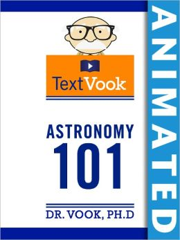 Astronomy 101: The Animated TextVook (Enhanced Edition)