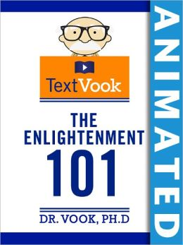 The Enlightenment 101: The Animated TextVook (Enhanced Edition)