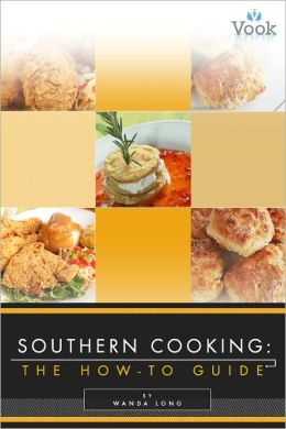 Southern Cooking: The How-To Guide