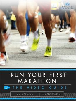 Run Your First Marathon: The Video Guide (Enhanced Edition)