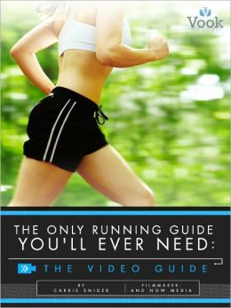 The Only Running Guide You'll Ever Need: The Video Guide (Enhanced Edition)