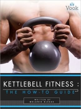 Kettlebell Fitness: The How-To Guide