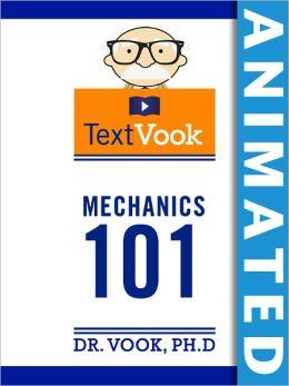 Mechanics 101: The Animated TextVook (Enhanced Edition)