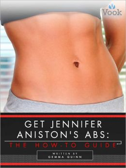 Get Jennifer Aniston's Abs: The How-To Guide