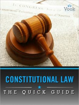 Constitutional Law: The Quick Guide