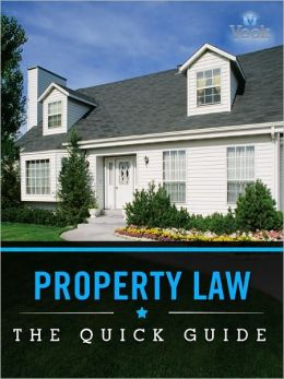 Property Law: The Quick Guide