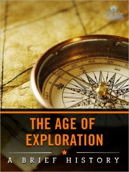 The Age of Exploration: A Brief History