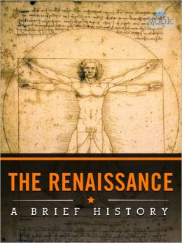 The Renaissance: A Brief History