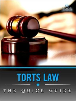Torts Law: The Quick Guide