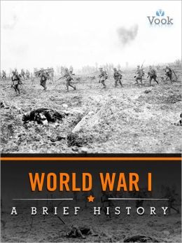 World War I: A Brief History