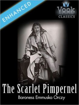 The Scarlet Pimpernel by Baroness Orczy: Vook Classics