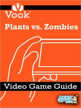 Plants vs Zombies: Video Game Guide