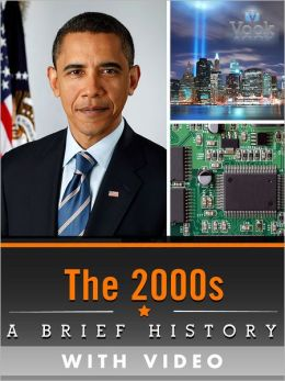 The 2000s: A Brief History (Enhanced Version)