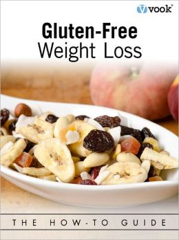 Gluten-Free Weight Loss: The How-to Guide