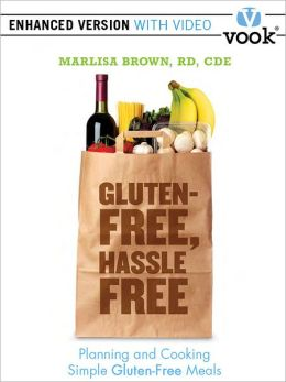Gluten-Free, Hassle-Free: Planning and Cooking Simple Gluten-Free Meals (Enhanced Version)