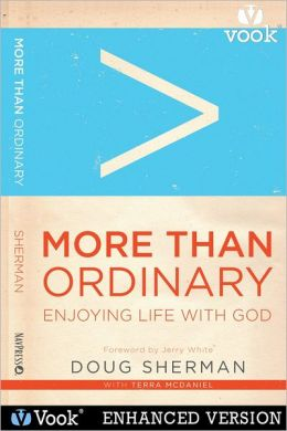 More Than Ordinary: Enjoying Life with God (Enhanced Edition)