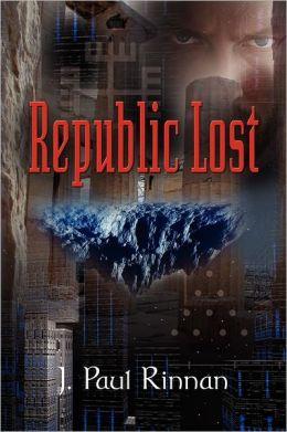 REPUBLIC LOST J. Paul Rinnan