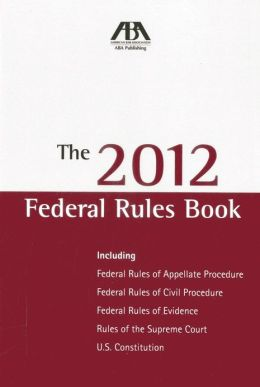 The 2012 Federal Rules Book