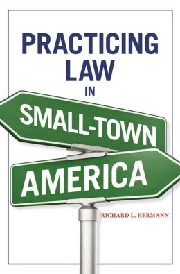 Practicing Law in Small Town America