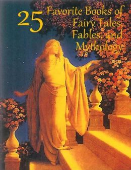 25 Favorite Books of Fairy Tales, Fables, and Mythology