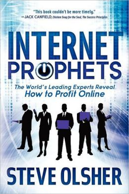 Internet Prophets: The World's Leading Experts Reveal How to Profit Online