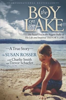 The Boy On The Lake: He Faced Down the Biggest Bully of His Life and Inspired Trevor's Law