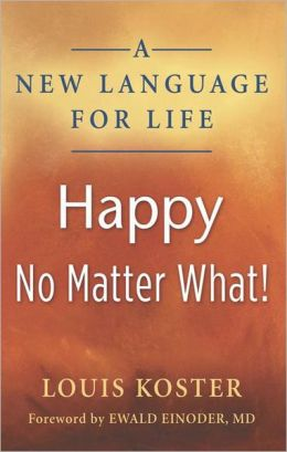 A New Language For Life: Happy No Matter What