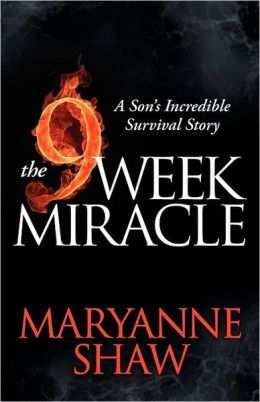 The Nine Week Miracle: A Son's Incredible Survival Story