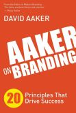 Book Cover Image. Title: Aaker on Branding:  20 Principles That Drive Success, Author: David Aaker