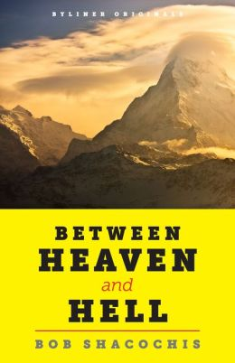 Between Heaven and Hell: Trouble and Joy in a Lost Himalayan Paradise
