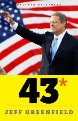 43*: When Gore Beat Bush--A Political Fable