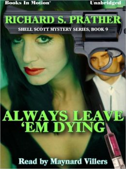 Always Leave 'Em Dying: Shell Scott Mystery Series, Book 9