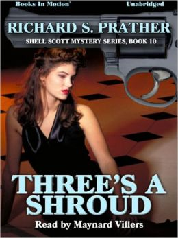 Three's a Shroud: Shell Scott Mystery Series, Book 10