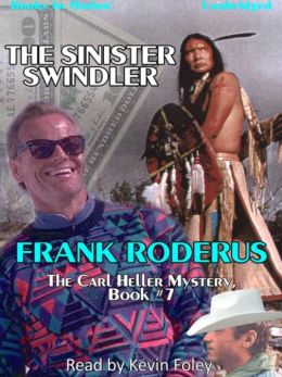 The Sinister Swindler: Carl Heller Series, Book 7