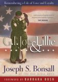 Book Cover Image. Title: GI Joe & Lillie:  Remembering a Life of Love and Loyalty, Author: Joseph S. Bonsall
