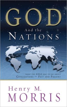 God and the Nations: What the Bible has to say about Civilizations - Past and Present