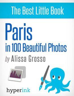 Paris in 100 Beautiful Photos