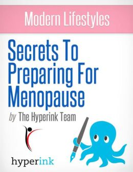 Menopause: How to Prepare for the Rest of Your Life