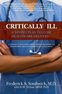 Critically Ill: A 5-Point Plan to Cure Healthcare Delivery